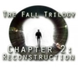 Fall Trilogy: Chapter 2 - Reconstruction, The