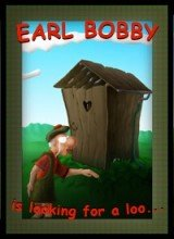 Earl Bobby is Looking for a Loo