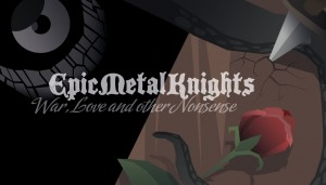 Epic Metal Knights: War, Love and Other Nonsense Box Cover