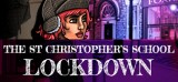 St Christopher's School Lockdown, The