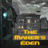 Maker's Eden: Act 1, The