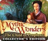 Mythic Wonders: The Child of Prophecy