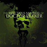 Infectious Madness of Doctor Dekker, The