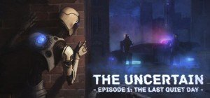 The Uncertain: Episode 1 - The Last Quiet Day Box Cover