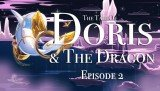 Tale of Doris and the Dragon: Episode 2, The