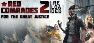 Red Comrades 2: For the Great Justice – Reloaded Box Cover