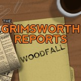 Grimsworth Reports: Woodfall, The