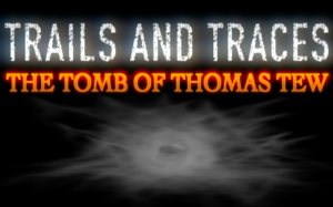 Trails and Traces: The Tomb of Thomas Tew Box Cover