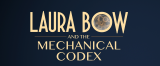 Laura Bow and the Mechanical Codex